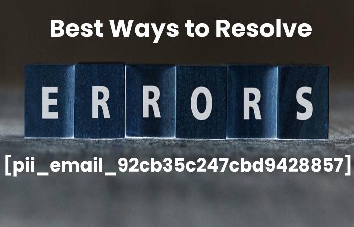 [pii_email_92cb35c247cbd9428857] error code