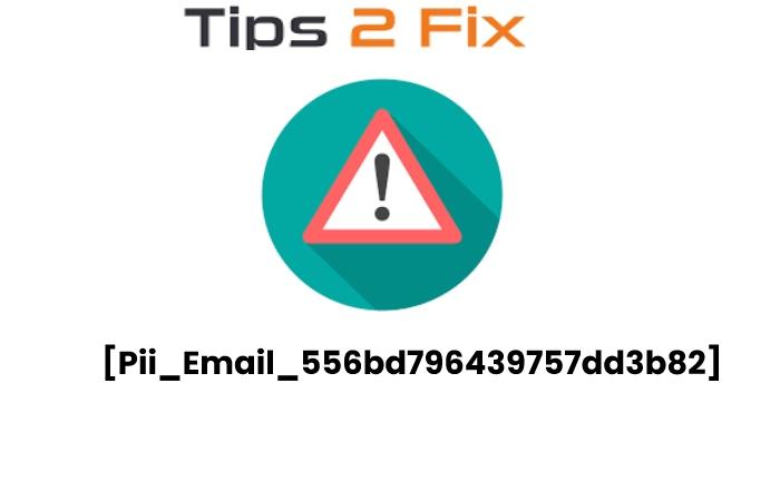 error [pii_email_556bd796439757dd3b82]